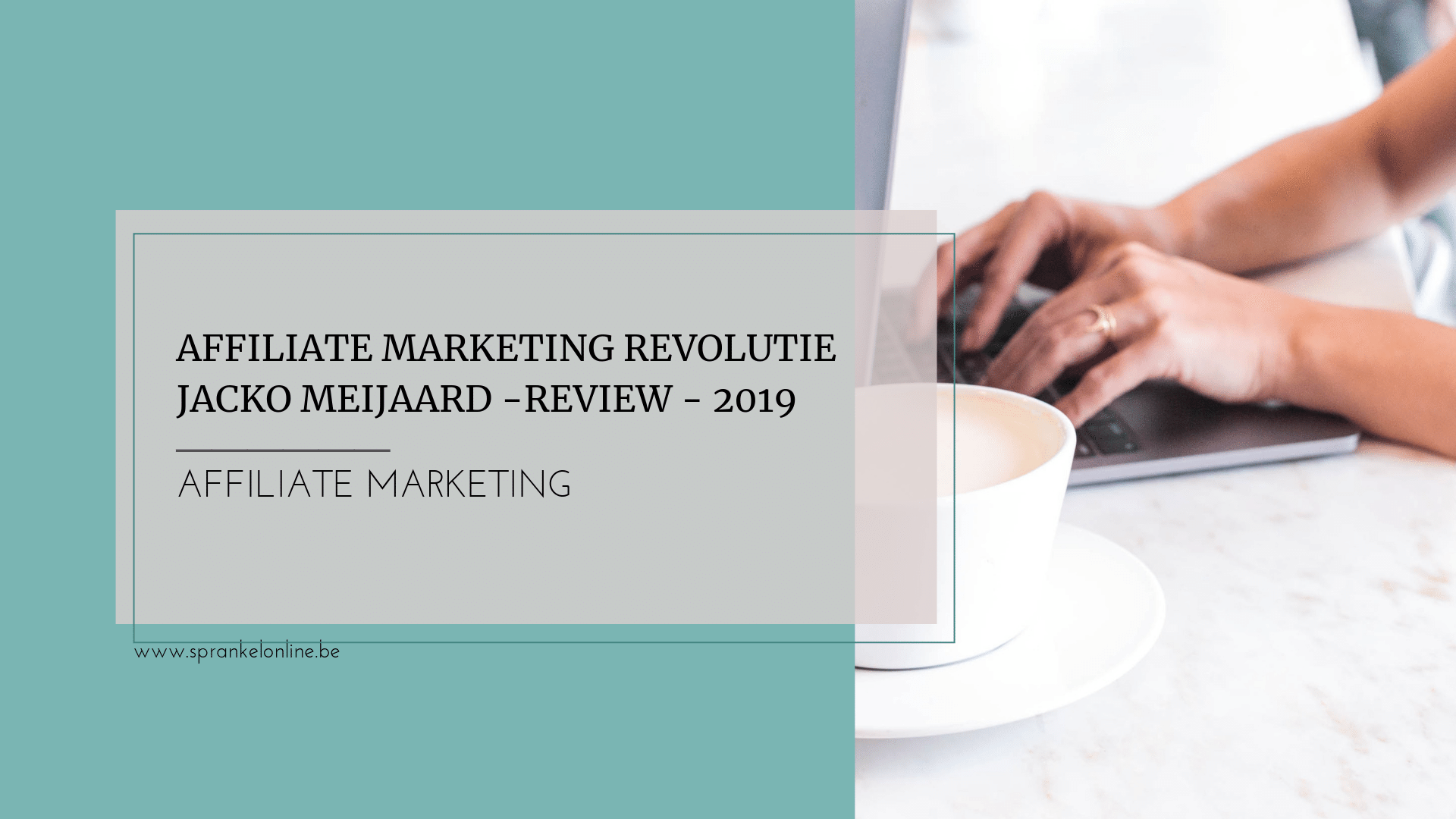 Affiliate Marketing Revolutie - Jacko Meijaard - Review 2019