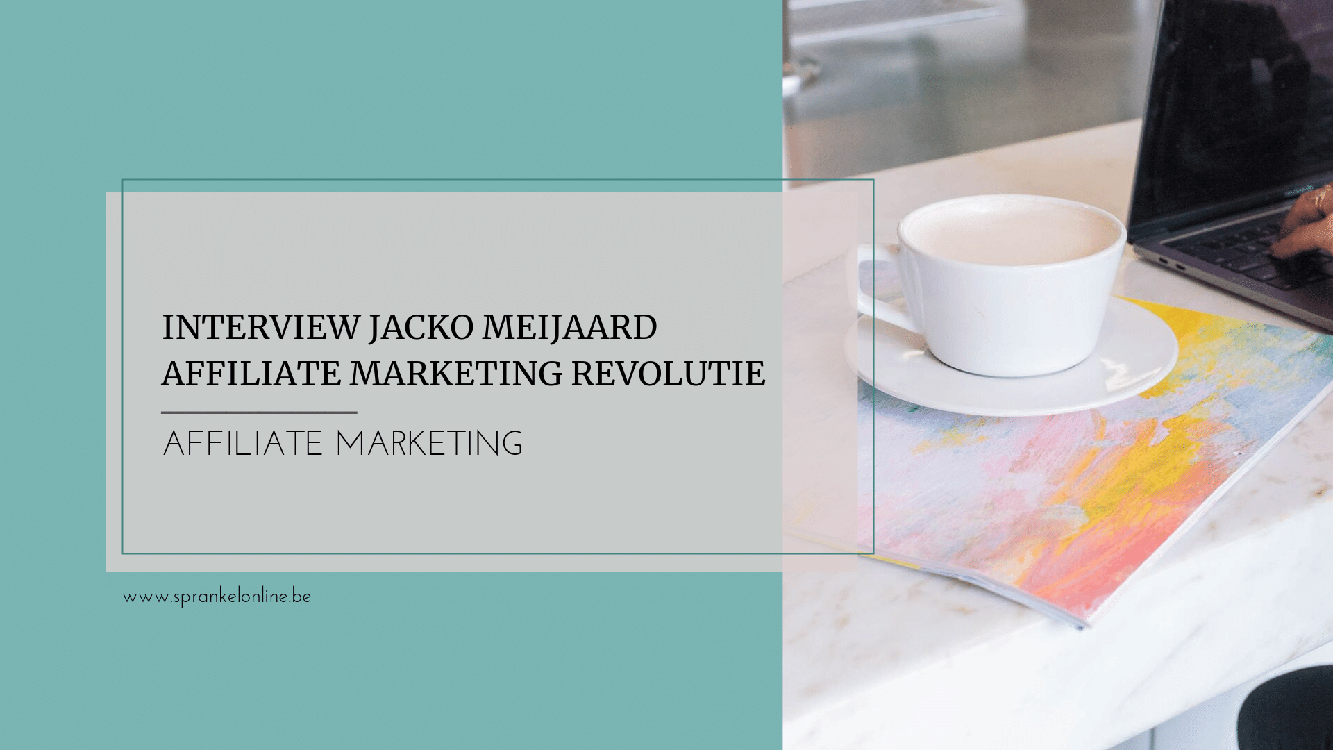 Jacko Meijaard Affiliate Marketing Revolutie
